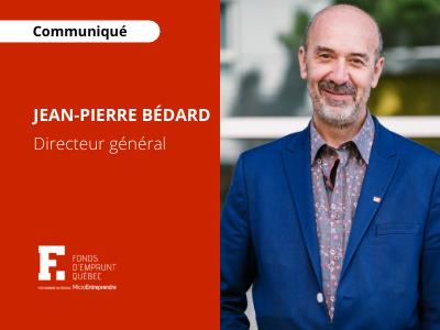 Jean-Pierre Bédard nommé directeur général du Fonds d'emprunt Québec et de La station